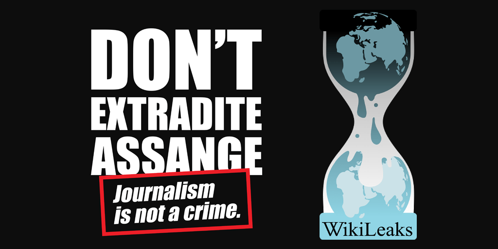 Don't Extradite Assange, - Journalism is not a crime.